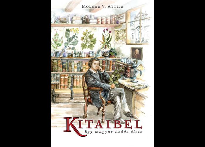 KITAIBEL – egy magyar tudós élete