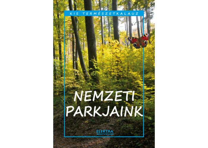 Nemzeti parkjaink - kis természetkalauz